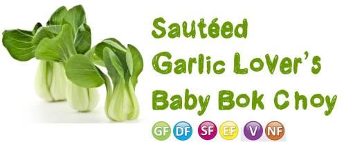 sauteed garlic lovers bok choy